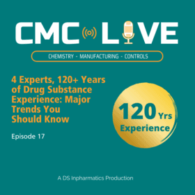 4 Experts, 120+ Years of Drug Substance Experience: Major Trends You Should Know